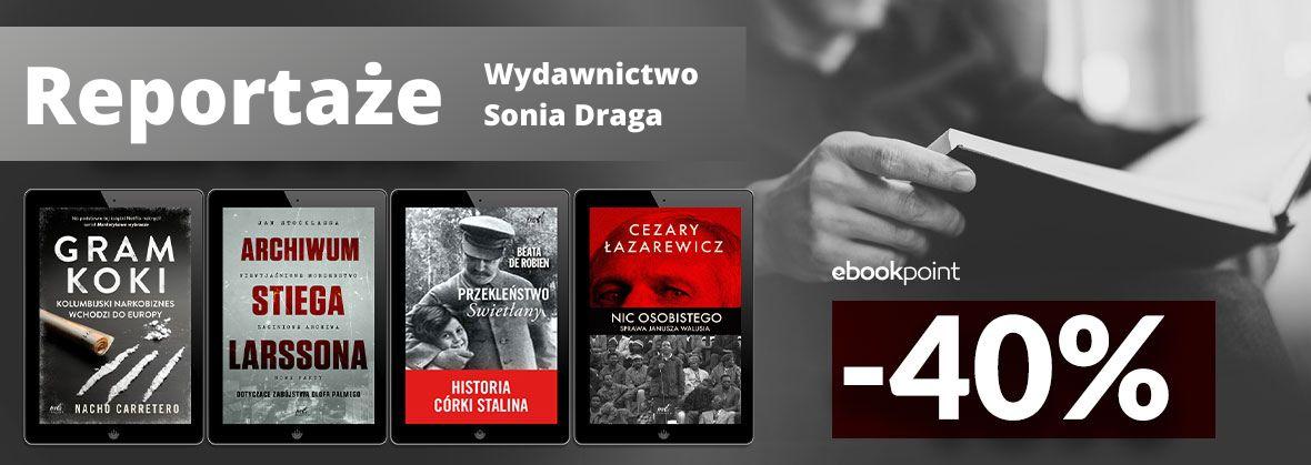 Promocja na ebooki Reportaże Wydawnictwa Sonia Draga [-40%]