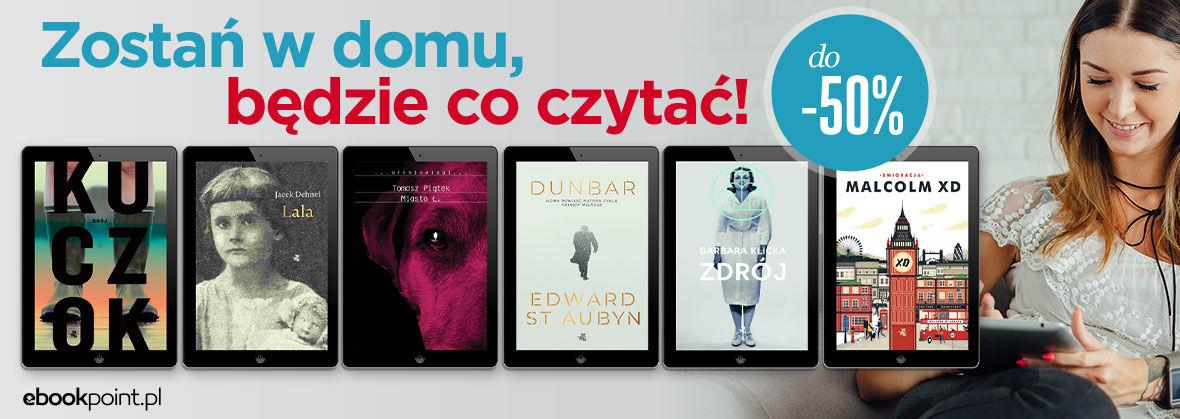 Promocja na ebooki Zostań w domu, będzie co czytać!