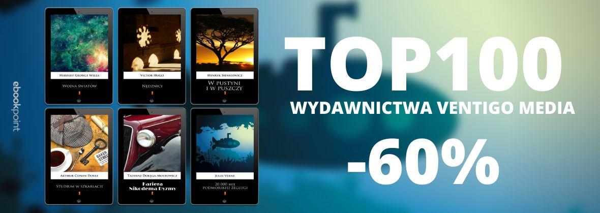 Promocja na ebooki TOP100 Wydawnictwa VENTIGO MEDIA / -60%