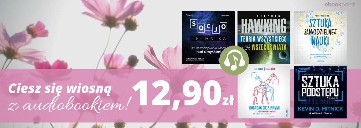 Promocja na ebooki Ciesz się wiosną z AUDIOBOOKIEM! [12,90zł]