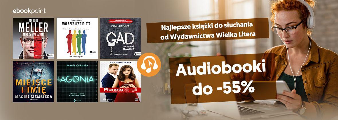 Promocja na ebooki Najlepsze książki do słuchania od Wydawnictwa Wielka Litera / do -55%