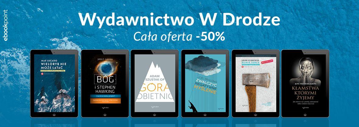 Promocja na ebooki Wydawnictwo W Drodze / CAŁA OFERTA -50%