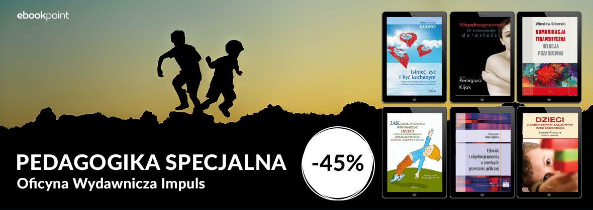 Promocja na ebooki Pedagogika specjalna / Oficyna Wydawnicza Impuls / -45%