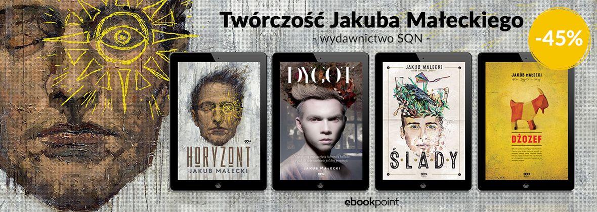 Promocja na ebooki JAKUB MAŁECKI / -45%