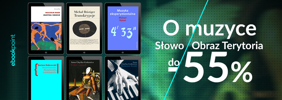 Promocja na ebooki O muzyce [ Słowo/Obraz Terytoria do -55%]