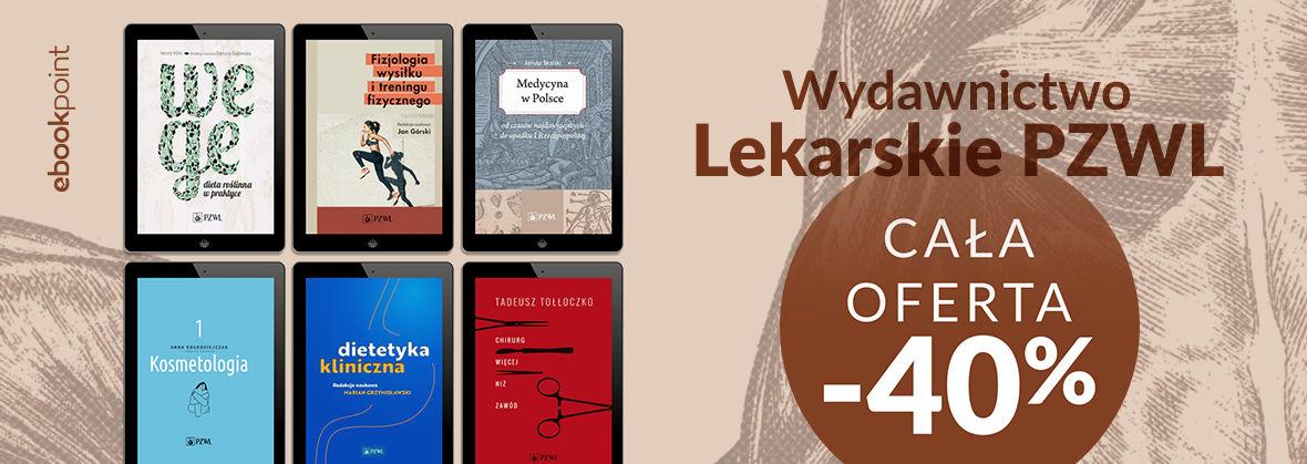 Promocja na ebooki Wydawnictwo Lekarskie PZWL / Cała oferta -40%