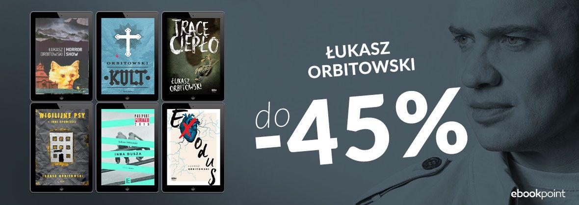 Promocja na ebooki ŁUKASZ ORBITOWSKI / do -45%