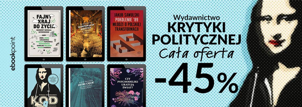 Promocja na ebooki Wydawnictwo Krytyki Politycznej / Cała oferta -45%
