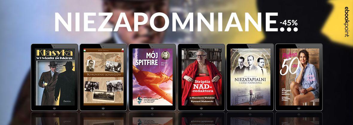 Promocja na ebooki Niezapomniane. / Wywiady i wspomnienia -45% / Wydawnictwo Fronda