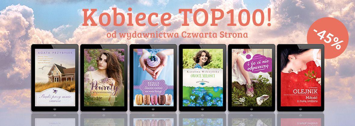 Promocja na ebooki KOBIECE TOP100 / Wydawnictwo Czwarta Strona / -45%