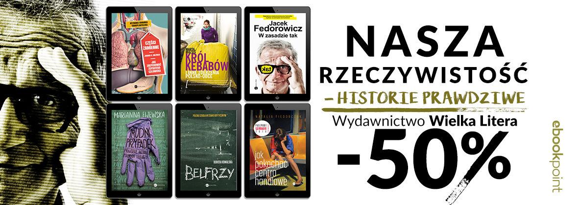 Promocja na ebooki Nasza rzeczywistość - historie prawdziwe / Literatura faktu -50%