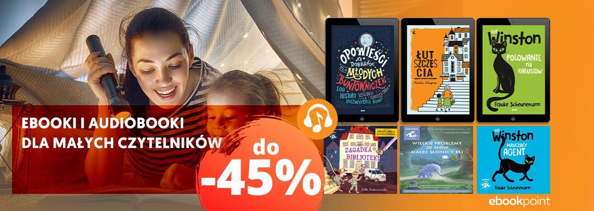 Promocja na ebooki Ebooki i audiobooki dla małych Czytelników [do -45%]