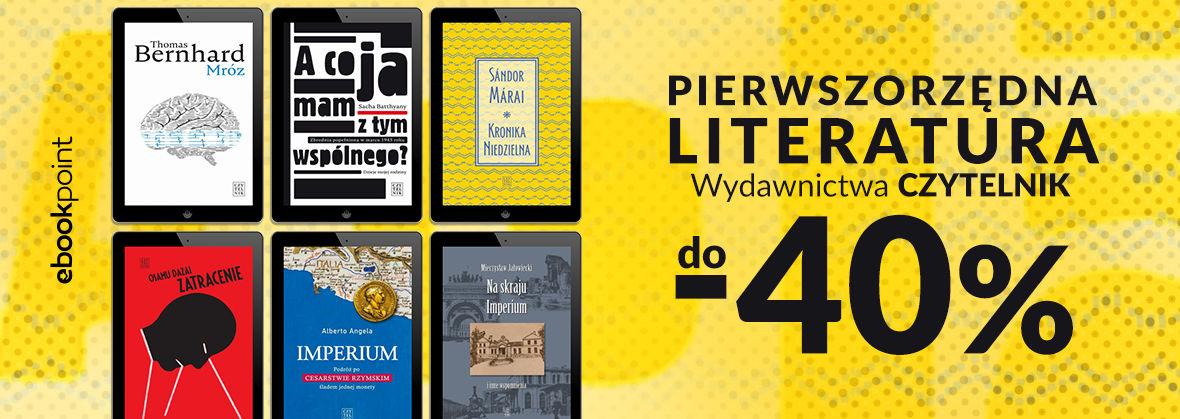 Promocja na ebooki Pierwszorzędna literatura Wydawnictwa Czytelnik [-40%]