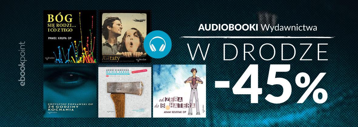 Promocja na ebooki Audiobooki Wydawnictwa W DRODZE [-45%]
