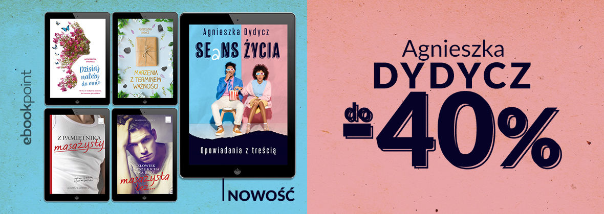 Promocja na ebooki Agnieszka Dydycz [do -40%]