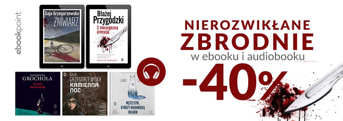 Promocja na ebooki Nierozwikłane zbrodnie w ebooku i audiobooku [-40%]