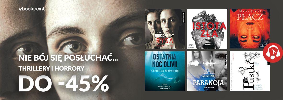 Promocja na ebooki Nie bój się posłuchać... / Thrillery i horrory do -45%