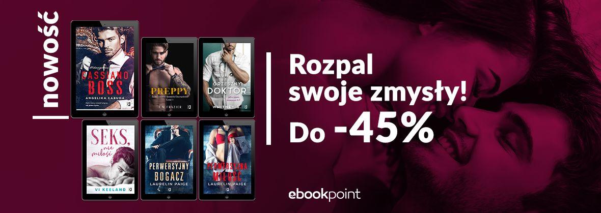 Promocja na ebooki Powieści erotyczne! [do -45%]