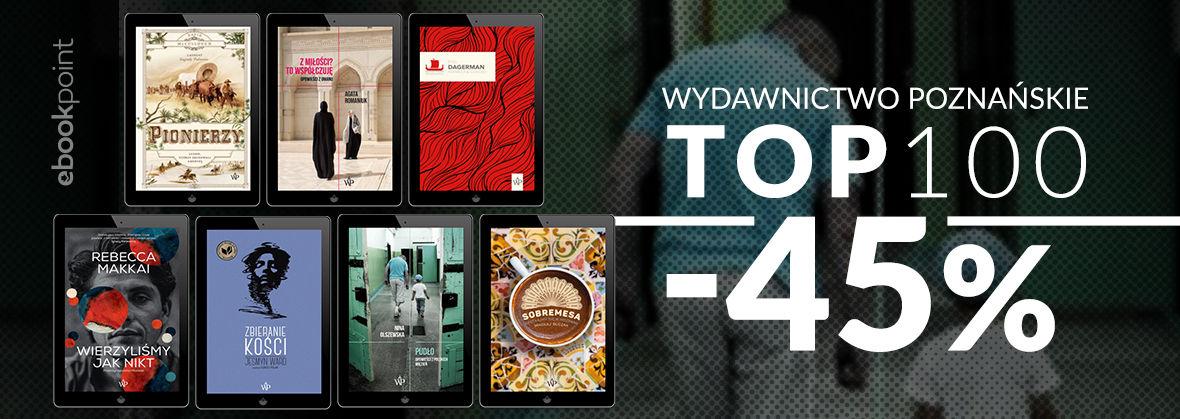 Promocja na ebooki TOP100 Wydawnictwa Poznańskiego! [-45%]