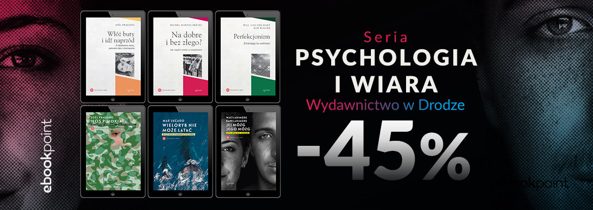 Promocja na ebooki Seria PSYCHOLOGIA I WIARA [-45%]