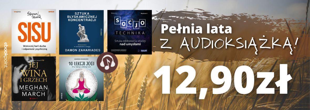 Promocja na ebooki Pełnia lata? Tylko z AUDIOKSIĄŻKĄ! / Audiobooki po 12.90zł!