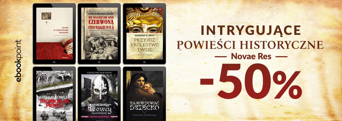 Promocja na ebooki Intrygujące powieści historyczne Novae Res / -50%
