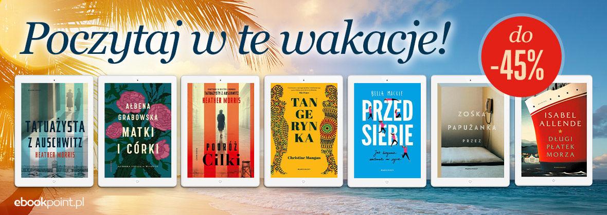 Promocja na ebooki Poczytaj w te wakacje! [Wydawnictwo Marginesy do -45%]