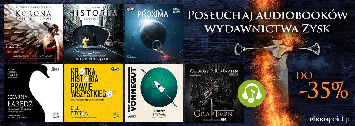 Promocja na ebooki Posłuchaj audiobooków Wydawnictwa ZYSK i S-ka [do -35%]
