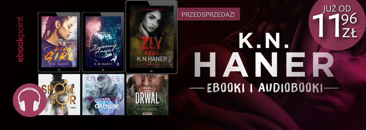 Promocja na ebooki K.N. Haner - Ebooki i audiobooki! - już od 11,96zł
