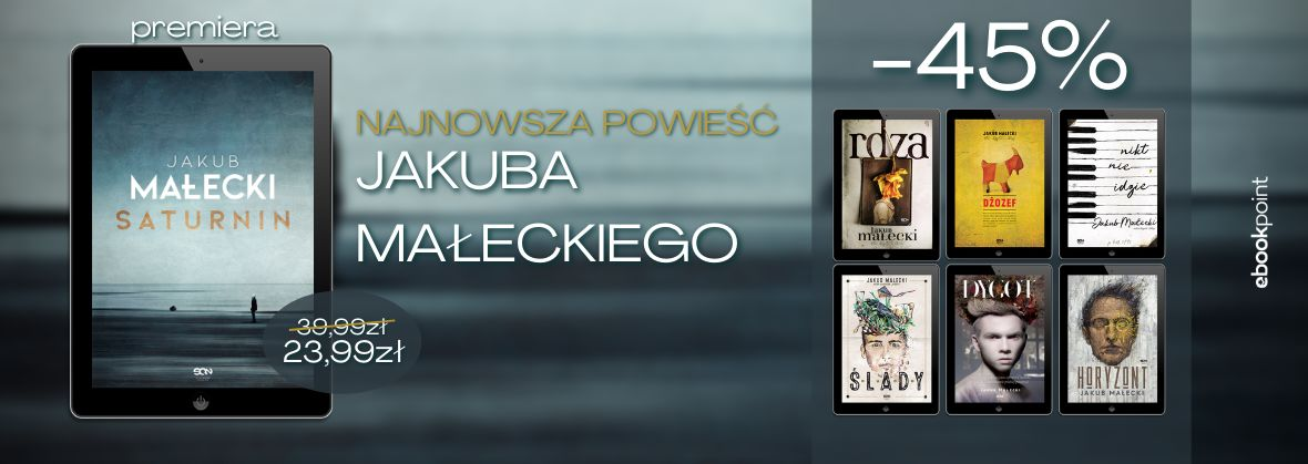 """Promocja na ebooki JAKUB MAŁECKI / """"Saturnin"""" w premierowej cenie"""