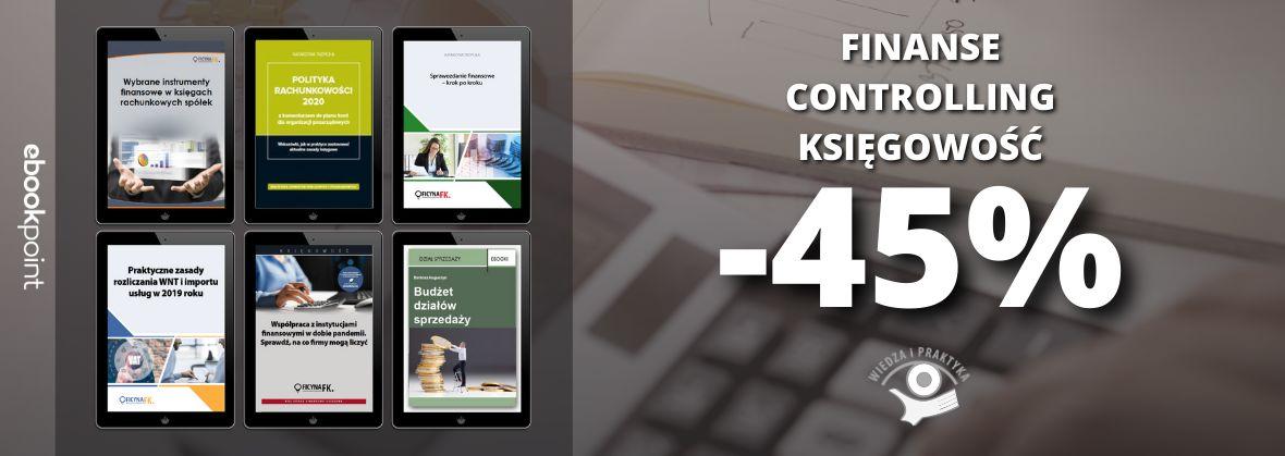Promocja na ebooki Wiedza i Praktyka / FINANSE, CONTROLLING, KSIĘGOWOŚĆ [-45%]