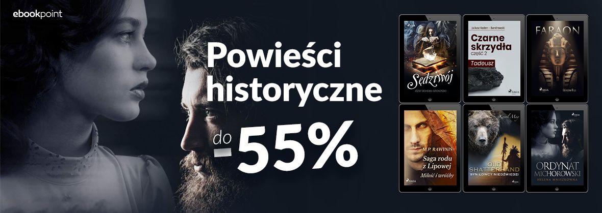 Promocja na ebooki Powieści historyczne do -55% / Wydawnictwo Egmont