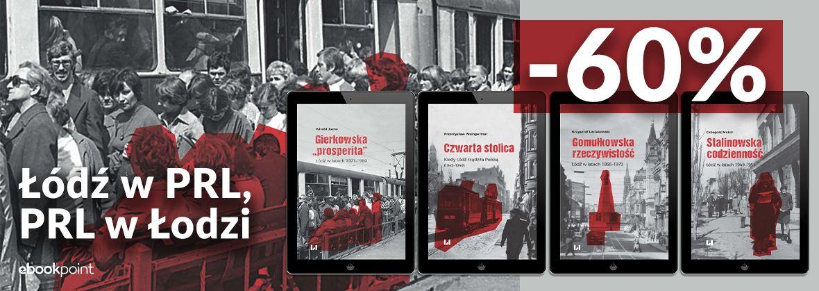 Promocja na ebooki Łódź w PRL, PRL w Łodzi / -60%