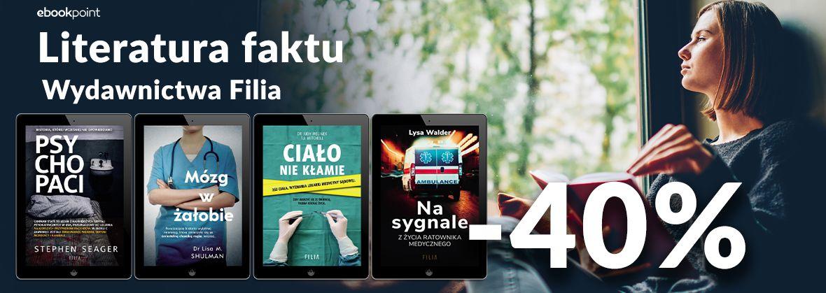 Promocja na ebooki Literatura faktu Wydawnictwa FILIA / -40%