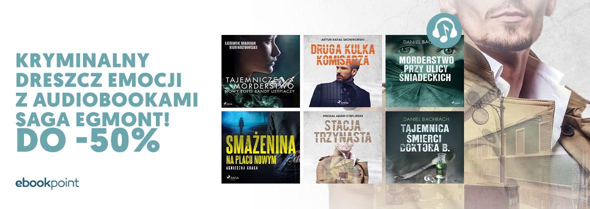Promocja na ebooki Kryminalny dreszcz emocji z audiobookami Saga Egmont / do -50%