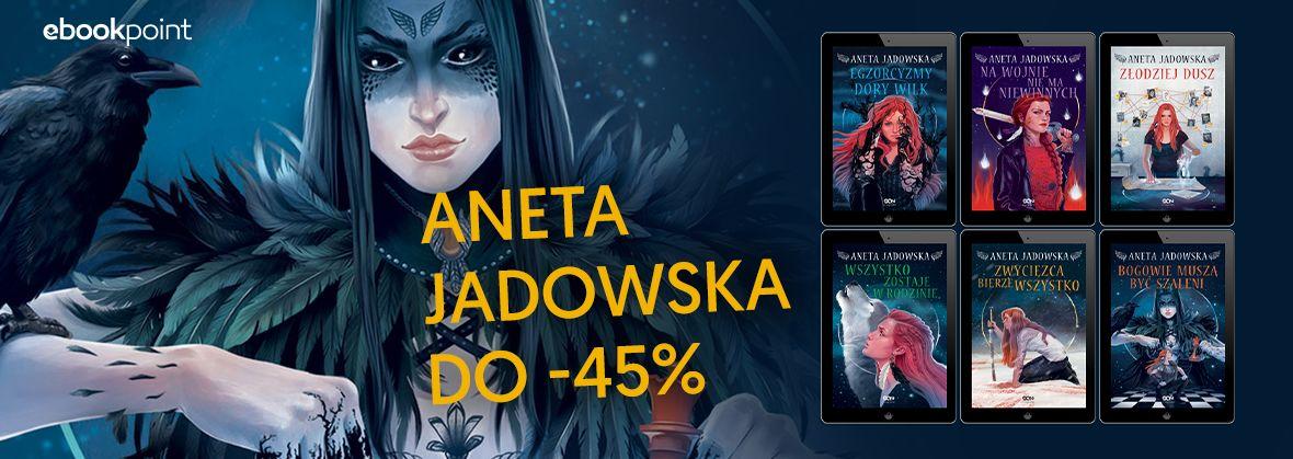 Promocja na ebooki Aneta Jadowska / do -45%