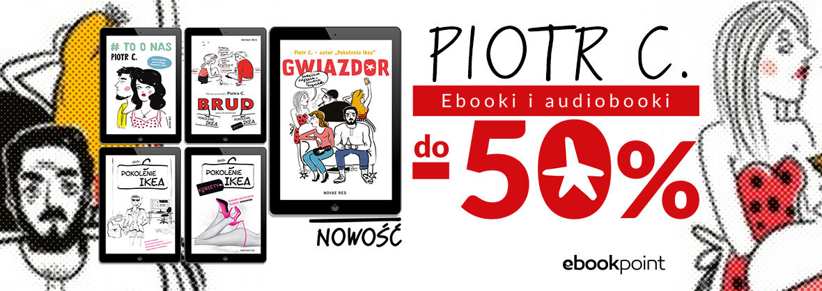 Promocja na ebooki Piotr C. / Ebooki i audiobooki / do -50%