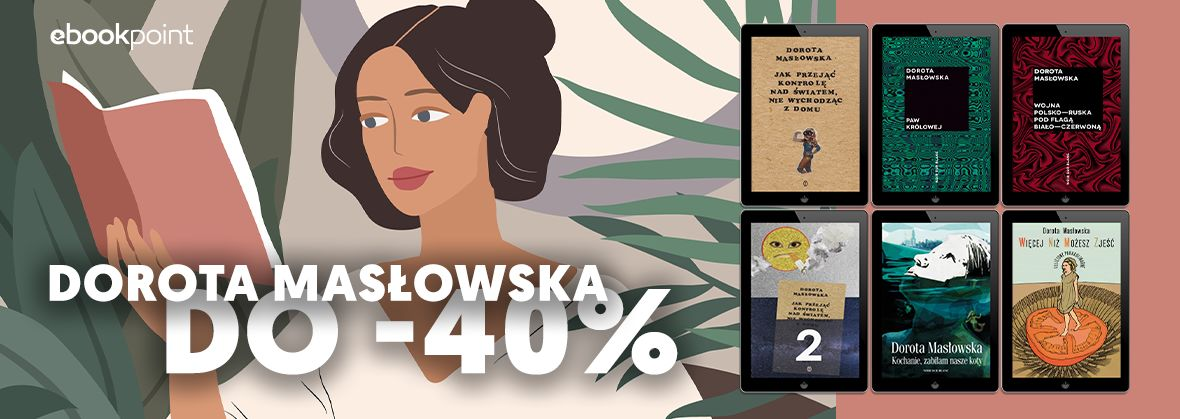 Promocja na ebooki DOROTA MASŁOWSKA / do -40%