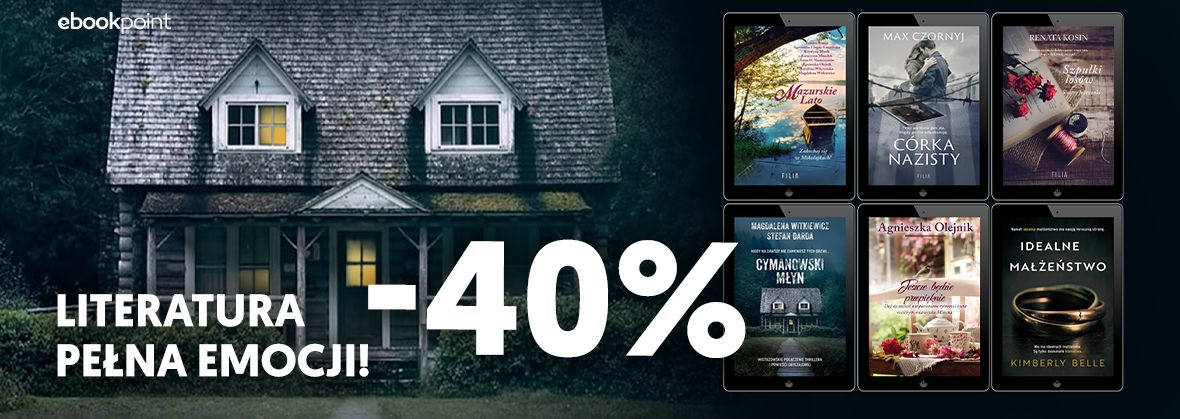 Promocja na ebooki Literatura pełna emocji! / Wydawnictwo Filia -40%
