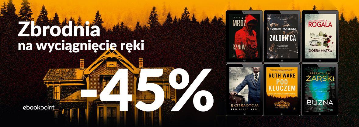 Promocja na ebooki Zbrodnia na wyciągnięcie ręki. / -45%