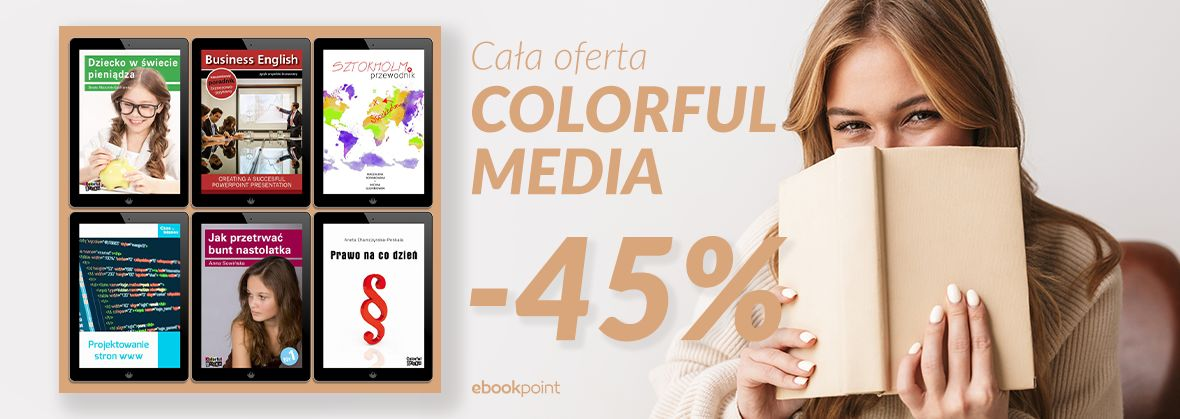 Promocja na ebooki Cała oferta COLORFUL MEDIA / -45%