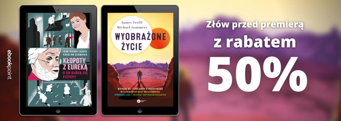 Promocja na ebooki Złów przed premierą z rabatem -50%!