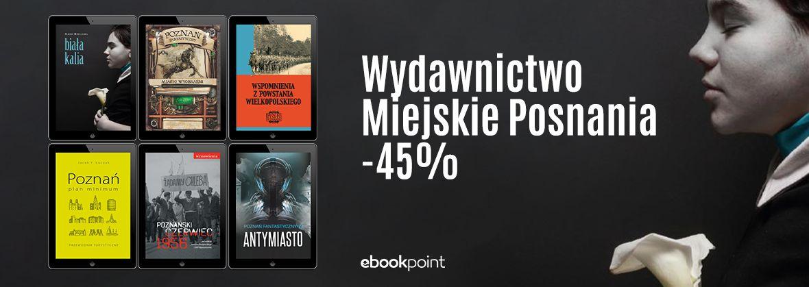 Promocja na ebooki Wydawnictwo Miejskie POSNANIA / -45%