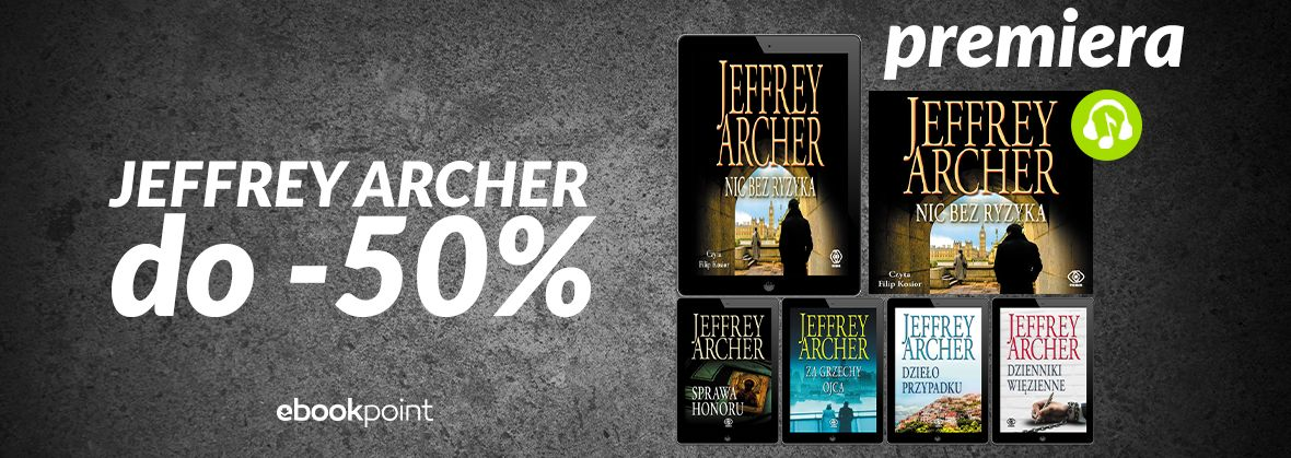 Promocja na ebooki JEFFREY ARCHER / do -50%