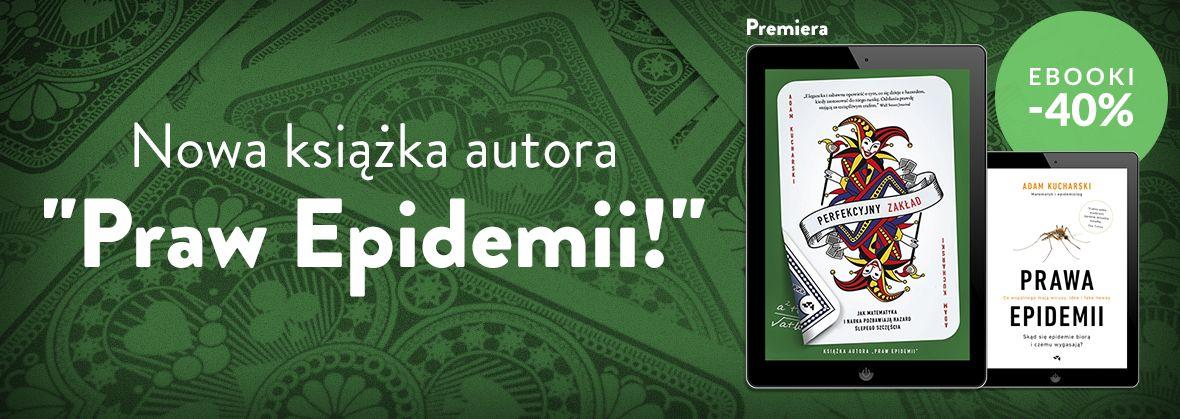 "Promocja na ebooki Nowa książka autora ""Praw Epidemii""! / Adam Kucharski -40%"