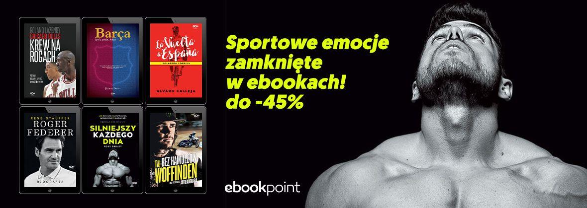 Promocja na ebooki Sportowe emocje zamknięte w ebookach! / do -45%