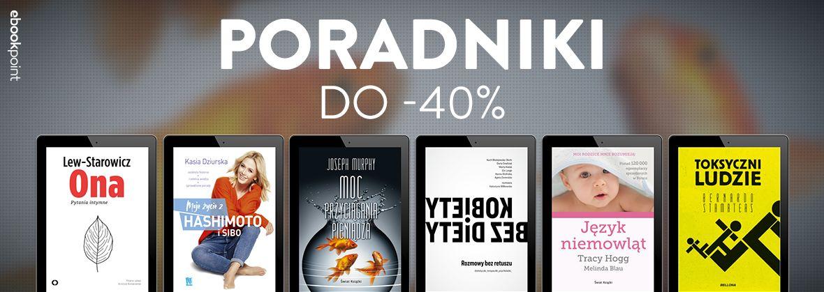 Promocja na ebooki Sięgnij po poradniki! Teraz do -40%