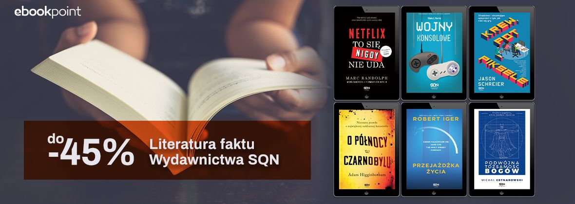 Promocja na ebooki Literatura faktu Wydawnictwa SQN / do -45%