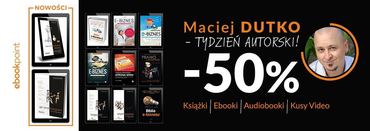 Promocja na ebooki MACIEJ DUTKO / Tydzień autorski / -50%
