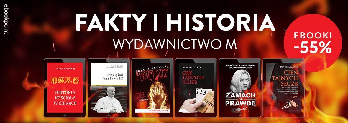 Promocja na ebooki Fakty i historia / Wydawnictwo M / -55%